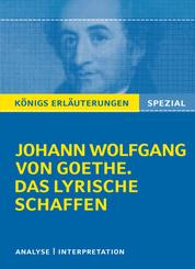 Johann Wolfgang von Goethe 'Das lyrische Schaffen'
