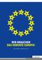Wir brauchen das Vereinte Europa