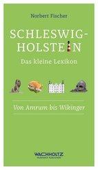 Schleswig-Holstein. Das kleine Lexikon