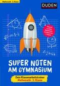 Super Noten am Gymnasium - Dein Klassenarbeitstrainer Mathematik 5. Klasse