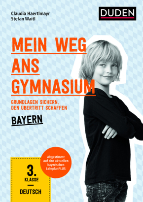 Mein Weg ans Gymnasium - Deutsch 3. Klasse - Bayern