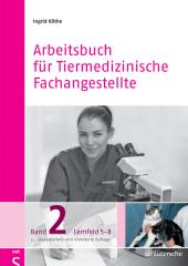 Arbeitsbuch für Tiermedizinische Fachangestellte: Lernfeld 5-8; .2