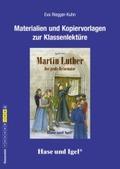 Materialien und Kopiervorlagen zur Klassenlektüre: Martin Luther - Der große Reformator