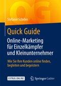 Quick Guide Online-Marketing für Einzelkämpfer und Kleinunternehmer