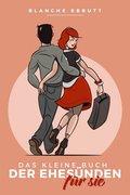 Das kleine Buch der Ehesünden - Für Sie