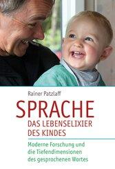 Sprache - das Lebenselixier des Kindes