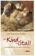 Die Rothmann-Kinder: Das Kind im Stall