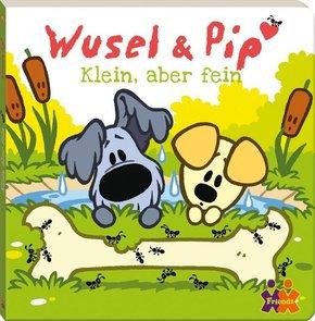 Wusel & Pip. Klein, aber fein