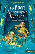 Das Buch der seltsamen Wünsche. Der 13. Wunsch