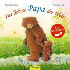 Der liebste Papa der Welt! /  Die liebste Mama der Welt! - Ein Wendebuch (2 Bücher in einem)