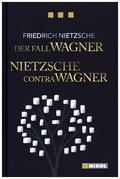 Der Fall Wagner - Nietzsche contra Wagner