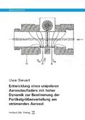 Entwicklung eines unipolaren Aerosolaufladers mit hoher Dynamik zur Bestimmung der Partikelgrößenverteilung am strömende