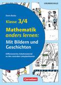Mathematik anders lernen: Mit Bildern und Geschichten Klasse 3/4