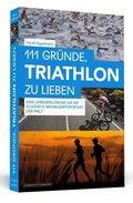 111 Gründe, Triathlon zu lieben
