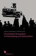 Die Geheime Staatspolizei in Württemberg und Hohenzollern