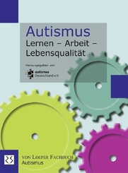 Autismus Lernen - Arbeit - Lebensqualität