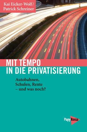 Mit Tempo in die Privatisierung