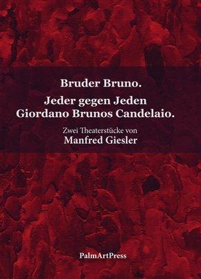 Bruder Bruno / Jeder gegen Jeden Giordano Brunos Candelaio