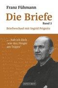 Die Briefe: Briefwechsel mit Ingrid Prignitz; Bd..2