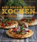 echt einfach ehrlich Kochen mit dem Thermomix®; Band 42