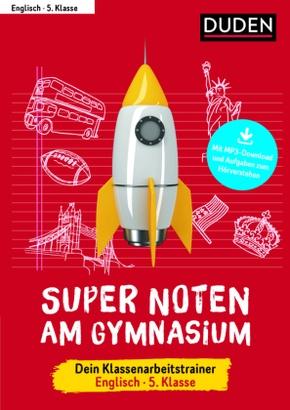 Super Noten am Gymnasium - Dein Klassenarbeitstrainer Englisch 5. Klasse