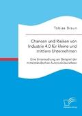 Chancen und Risiken von Industrie 4.0 für kleine und mittlere Unternehmen. Eine Untersuchung am Beispiel der mittelständ