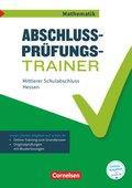 Abschlussprüfungstrainer Mathematik - Hessen 10. Schuljahr - Mittlerer Schulabschluss