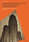 Altägyptische Architektur und ihre Rezeption in der Moderne