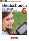 Deutschbuch, Gymnasium Baden-Württemberg (Bildungsplan 2016): 10. Schuljahr, Arbeitsheft; .6