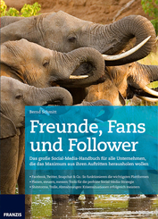 Freunde, Fans und Follower - Das große Social-Media Handbuch