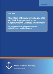 The Effect of Empowering Leadership on Work Engagement in an Organizational Change Environment. An Investigation of the