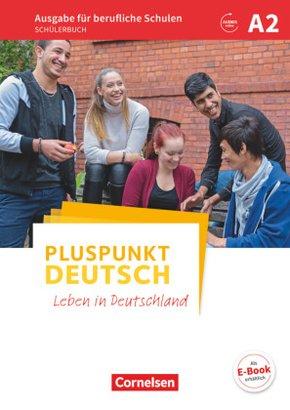 Pluspunkt Deutsch - Leben in Deutschland, Ausgabe für berufliche Schulen: Schülerbuch; Bd.A2