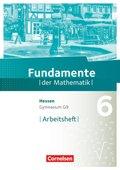 Fundamente der Mathematik, Gymnasium G9 Hessen: 6. Schuljahr, Arbeitsheft mit Lösungen