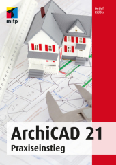 ArchiCAD 21 - Praxiseinstieg