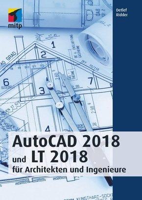 AutoCAD 2018 und LT 2018 für Architekten und Ingenieure