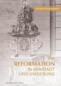 Die Reformation in Arnstadt und Umgebung