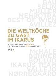 Die Weltköche zu Gast im Ikarus - Bd.4