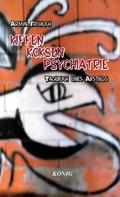 Kiffen - Koksen - Psychiatrie