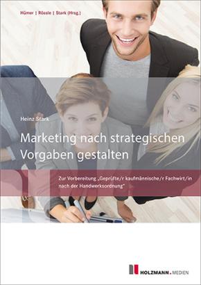 Marketing nach strategischen Vorgaben gestalten und fördern