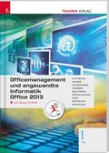 Officemanagement und angewandte Informatik 1 FW Office 2013, m. Übungs-CD-ROM