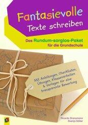 Fantasievolle Texte schreiben - Das Rundum-sorglos-Paket für die Grundschule