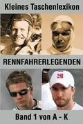 Kleines Taschenlexikon Rennfahrerlegenden - Bd.1