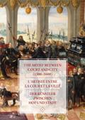 The Artist between Court and City (1300-1600) / L'artiste entre la Cour et la Ville / Der Künstler zwischen Hof und Stad