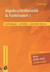 Mein Helfer-Heft Mathematik Algebra/Arithmetik & Funktionen I