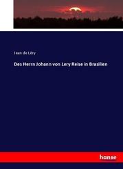 Des Herrn Johann von Lery Reise in Brasilien