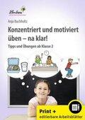 Konzentriert und motiviert üben - na klar!, m. CD-ROM