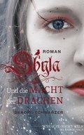 Shyla und die Macht der Drachen