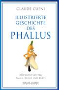 Illustrierte Geschichte des Phallus