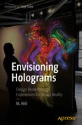 Envisioning Holograms