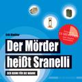 Der Mörder heißt Sranelli